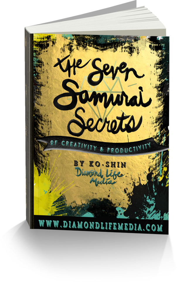 Diamond Life Media, The seven Samurai Secrets of Creativity and Productivity by Ko-Shin