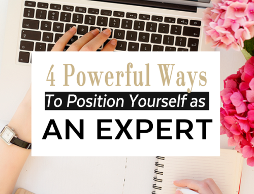 4 POWERFUL WAYS TO POSITION YOURSELF AS AN EXPERT
